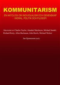 kommunitarism-en-antologi-om-individualism-och-gemenskap-i-moral-politik-och-filosofi